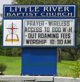 Little River Baptist Church Sign. Prayer - Wireless Access to God Without Roaming Fees.
